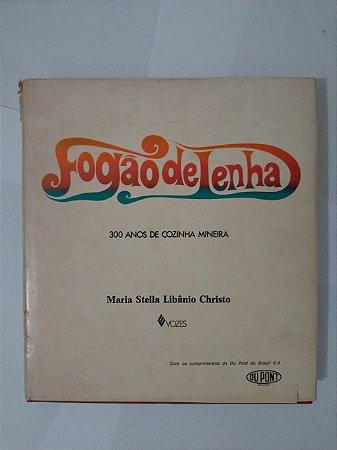 O Fogão de Lenha - Maria Stella Libânio Christo
