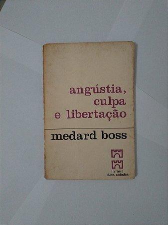 Angústia, Culpa e Libertação - Medard Boss