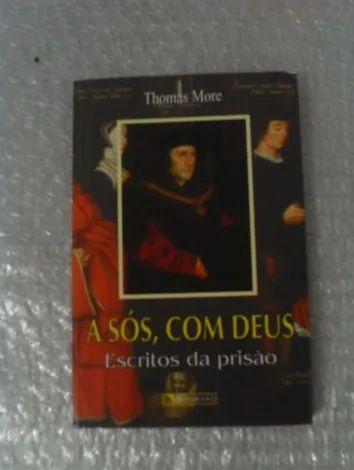 A sós, com Deus - Thomas More - Escritos da prisão (marcas)