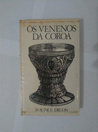 Os Venenos da Coroa - Maurice Druon