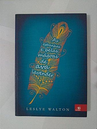 As Estranhas belas Mágoas de Ava Lavender - Leslye Waton