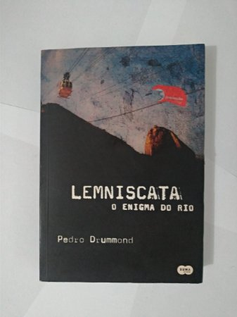 Lemniscata: O Enigma do Rio - Pedro Drummond