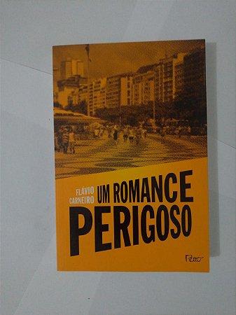 Um Romance Perigoso - Flávio Carneiro