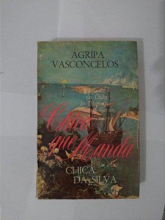 Chica que Manda - Agripa Vasconcelos
