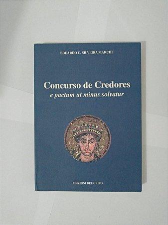 Concurso de Credores e Pactum Ut Minus Solvatur - Eduardo C. Silveira Marchi