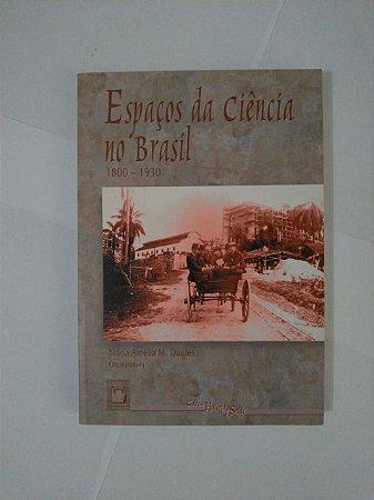 Espaço da Ciência no Brasil - Maria Amélia M. Dantes