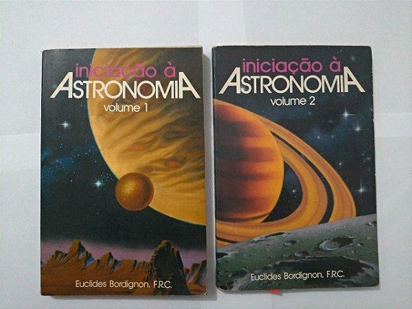 Iniciação à Astronomia  - Euclides Bordignon - (Volumes 1 e 2)
