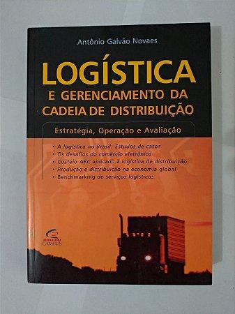 Logística e Gerenciamento da Cadeia de Distribuição - Antônio Galvão Novaes