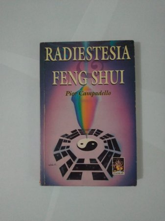 Radiestesia Feng Shui - Pier Campadello