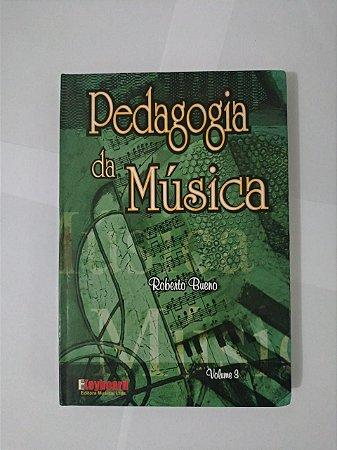 Pedagogia da Música - Roberto Bueno