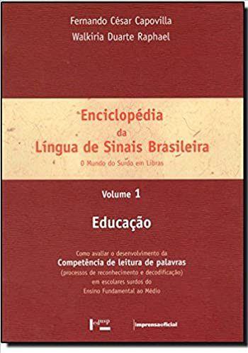 Enciclopédia da Língua de Sinais Brasileira: o Mundo do Surdo em Libras - Educação (Volume 1) - Fernando César Capovilla