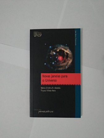 Novas Janelas para o Universo - Maria Cristina B. Abdalla e Thyrso Villela Neto
