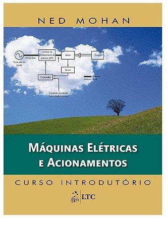 Máquinas elétricas e acionamentos - Curso introdutório - Ned Mohan