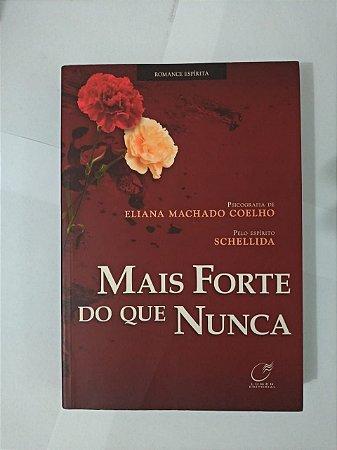 Mais Forte do que Nunca - Eliana Machado Coelho