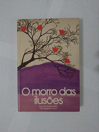 O Morro das Ilusões - Zibia M. Gasparetto