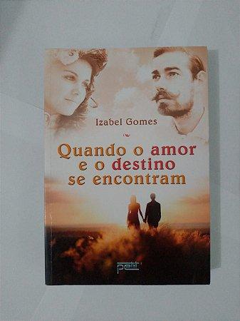 Quando o Amor e o Destino se Encontram - Izabel Gomes