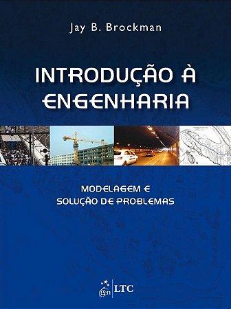 Introdução À Engenharia - Modelagem e Solução de Problemas - Jay B. Brockman