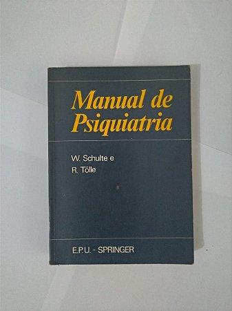 Manual de Psiquiatria - W. Schulte e R. Tolle