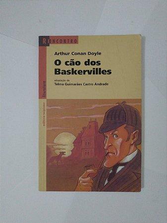 O Cão dos Baskervilles - Arthur Conan Doyle ( Reencontro)