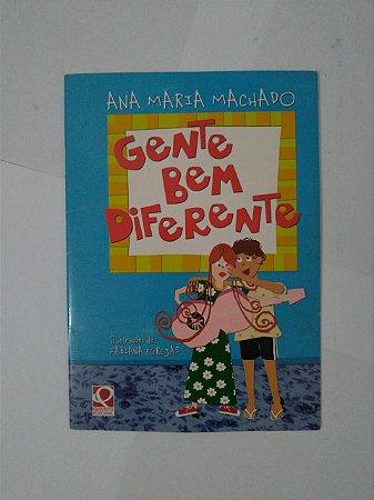 Gente Bem Diferente - Ana Maria Machado
