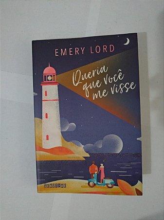 Queria que você me Visse - Emery Lord