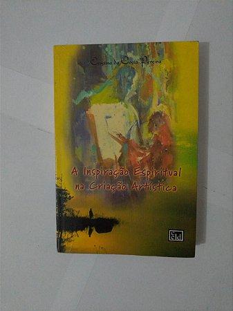 A Inspiração Espiritual na Criação Artística - Cristina da Costa Pereira