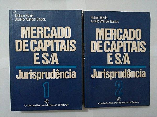 Mercado de Capitais e S/A: Jurisprudência - Nelson Eizirik e Aurélio Wnader Bastos - (Vols. 1 e 2)