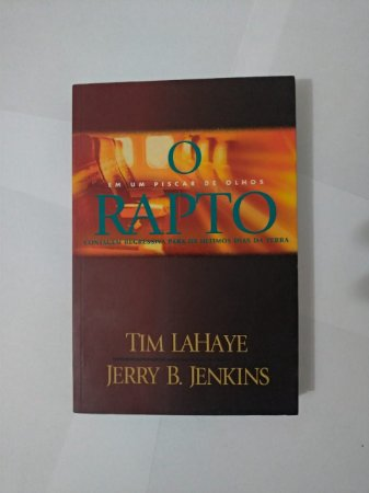 O Rapto - Tim LaHaye e Jerry B. Jenkins