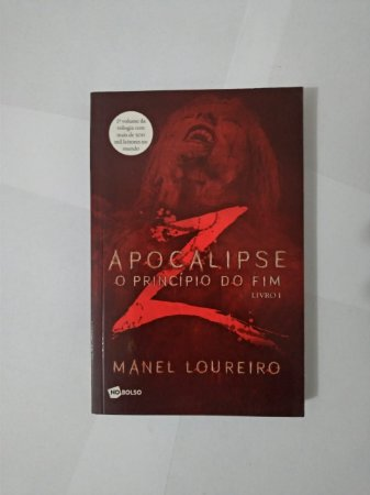 Apocalipse: O Princípio do Fim -  Manel Loureiro (Edição Econômica)