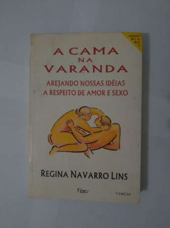 A Cama na Varanda - Regina Navarro Lins
