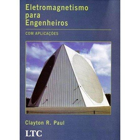Eletromagnetismo para Engenheiros com aplicações - Clayton R. Paul