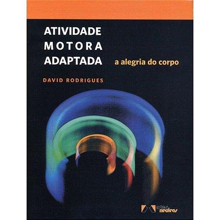Atividade Motora Adaptada: A Alegria do Corpo - David Rodrigues
