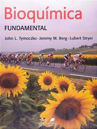 Bioquímica Fundamental - Lubert Stryer - John Tymoczko
