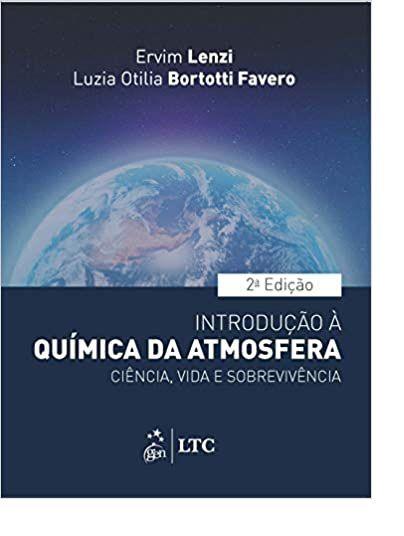 Introdução à Química da Atmosfera - Ciência, Vida e Sobrevivência 2ª Edição 2019 - Ervim Lenzi