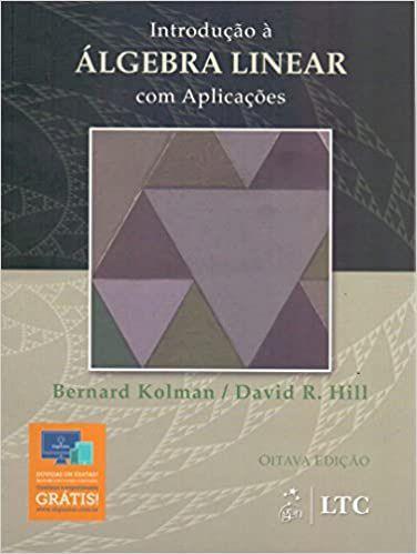 Introdução à Álgebra Linear com Aplicações - Bernard Kolman 8ª Edição