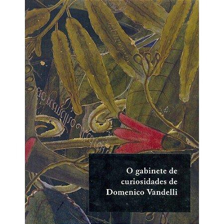 O Gabinete de Curiosidades de Domenico Vandelli