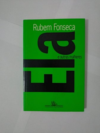 Ela e Outras Mulheres - Rubem Fonseca