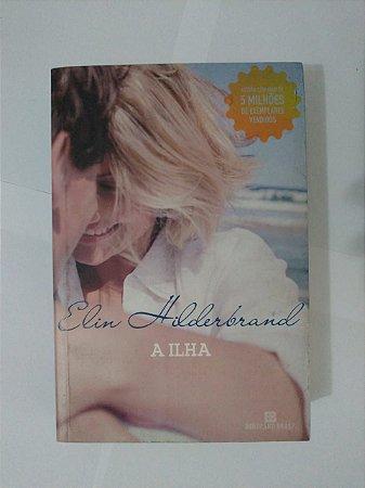 A Ilha - Elin Hilderbrand