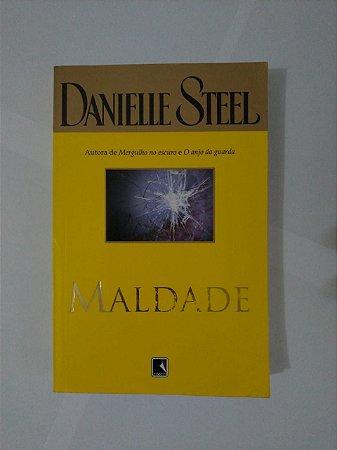 Maldade  - Danielle Steel ( Edição Econômica)