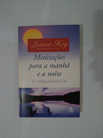 Meditações Para a Manhã e a Noite - Louise Hay - Sem CD'