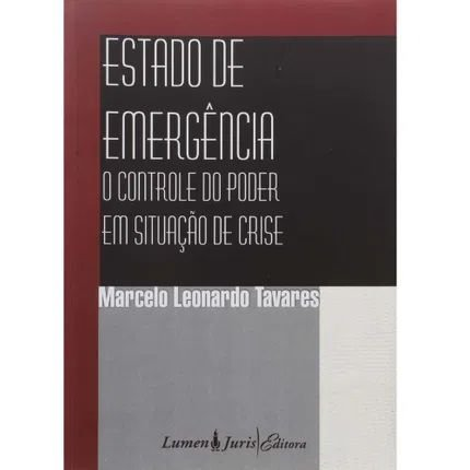 Estado de emergência - O controle do poder em situação de crise - Marcelo Leonardo Tavares