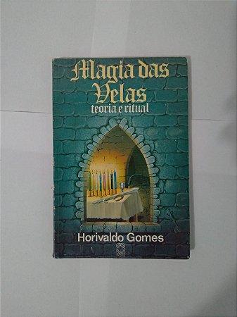 Magia das Velas Teoria e Ritual - Horivaldo Gomes