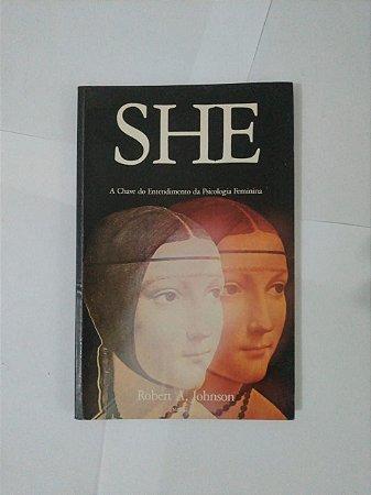 She - A Chave do Entendimento da Psicologia Feminina - Robert A. Johnson