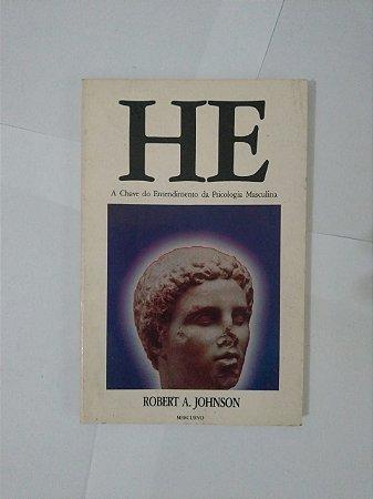He A Chave do Entendimento da Psicologia Masculina - Robert A. Johnson