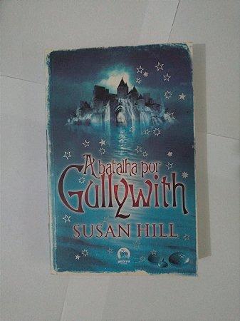 A Batalha Por Gullywith - Susan Hill