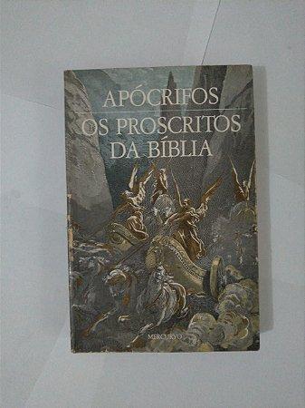 Apócrifos Os Proscritos da Bíblia