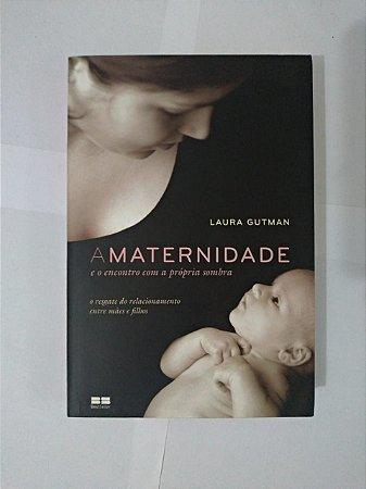 A Maternidade e o Encontro com a Própria Sombra - Laura Gutman