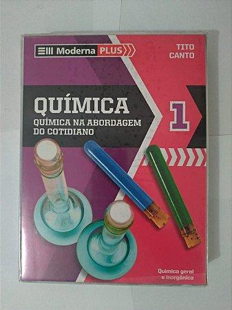 Box Moderna Plus - Química: Química na Abordagem do Cotidiano - Tito Canto