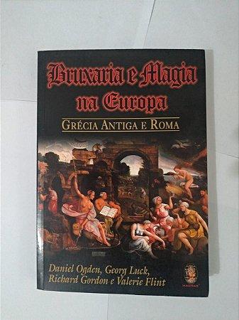 Bruxarias e Maia na Europa: Grécia Antiga e Roma - Daniel Ogden, Georg Luck, Richard Gordon e Valerie Flint