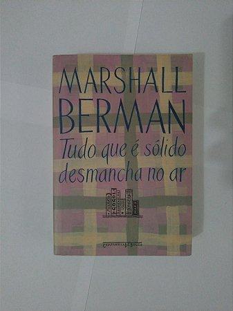 Tudo Que é Sólido Desmancha no Ar - Marshall Berman